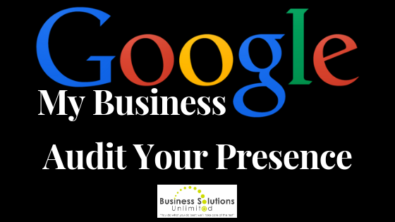 Why You Should Audit Your Google My Business Presence