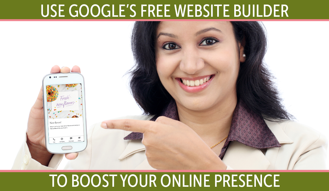 Woman holding and pointing to cell phone with words - Use Google's Free Website Builder to Boost Your Online Presence